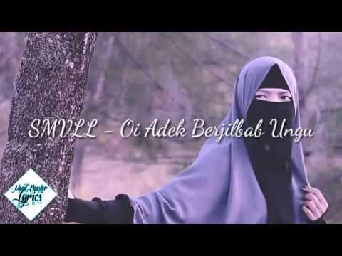 SMVLL - Oi Adek Berjilbab Ungu(Lyric Video)