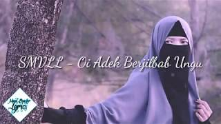 SMVLL Oi Adek Berjilbab Ungu Lyric Video