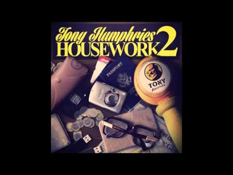 Tony Humphries - Work Is Work (Her Wet Shoes)