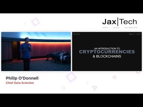 Philip ODonnell: Intro To Cryptocurrencies and Blockchains
