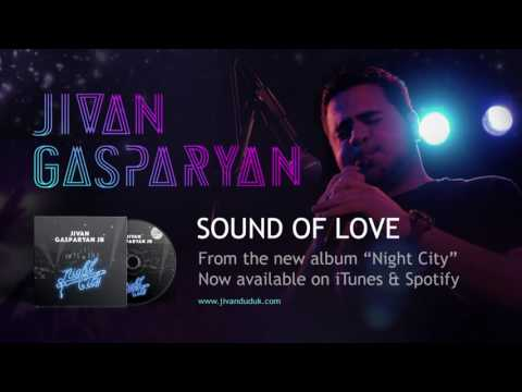 Jivan Gasparyan Jr - Sound Of Love