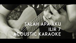 ILIR 7 - Salah Apa Aku (Acoustic Karaoke / Backing Track)