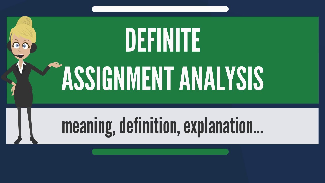 what is definite assignment analysis? what does definite assignment