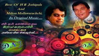 Best  Of  H R  Jothipala And Milton Mallawarachchi Originals / එච්. ආර්. ජෝතිපාල මිල්ටන් මල්ලවාරච්චි