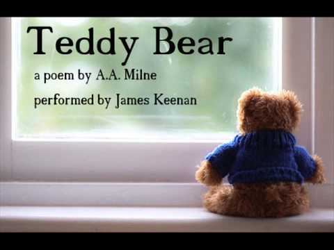Teddy Bear - a poem by A. A. Milne. Performed by James Keenan