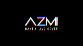 Download lagu Azmi - Cantik (Original Song by Kahitna)