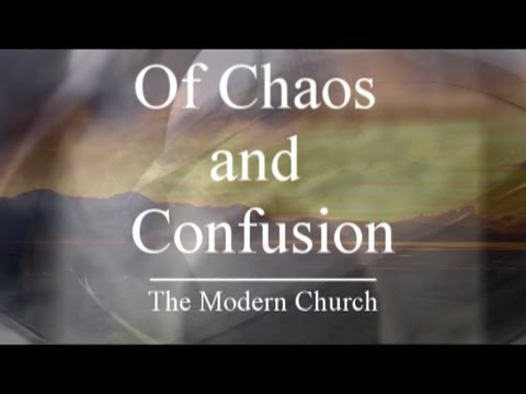 Of Chaos and Confusion: The Modern Church (Full Film)