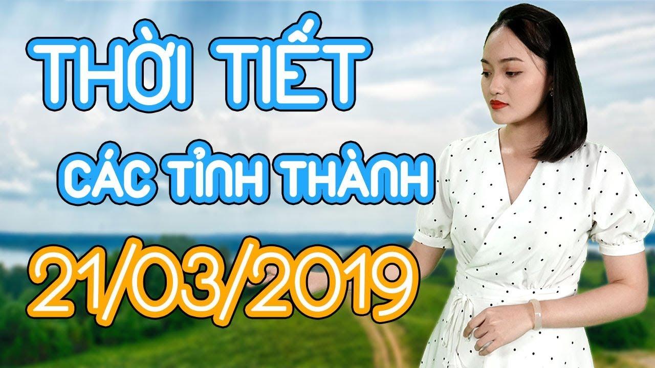Dự báo thời tiết Hà Nội, Huê, Hải Phòng, Đà nẵng, Đà Lạt, TPHCM, Cần Thơ ngày mai – 21/03/2019 | Thông tin thời tiết hôm nay và ngày mai