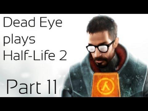 Dead Eye plays Half-Life 2 - Part 11: Modern Art