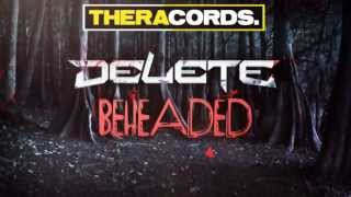 Delete - Beheaded (THER-105) Official Video