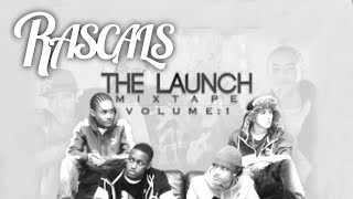RASCALS - RASCALS & Maxsta - (The Launch Mixtape Volume 1)