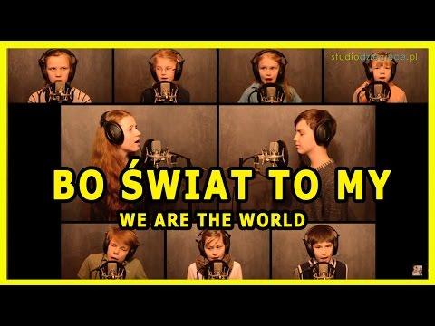 Bo Świat To My - We are the World - Eliza Jończyk & Filip Sterniuk & Podopieczni Domu Dziecka