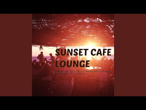 Sunset Cafe Lounge DJ Mix