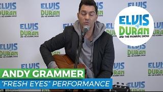 "Andy Grammer  -  ""Fresh Eyes"" Acoustic | Elvis Duran Live"
