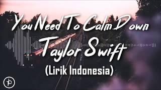 Taylor Swift - You Need To Calm Down (Lirik dan Arti | Terjemahan)