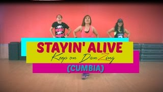 STAYING ALIVE  (Cumbia Version) |Bee-Gees|DJ Henry| Zumba |Keep on DanZing (KOD)