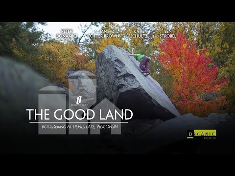 The Good Land - Bouldering at Devil's Lake, Wisconsin