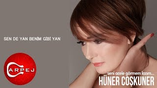 Hüner Coşkuner - Sen De Yan Benim Gibi Yan (Audio)