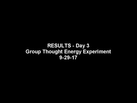 9-29-17 RESULTS - Group Thought Energy Experiment Day Three