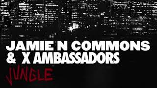 Jungle - X Ambassadors and Jamie N Commons - Remix by The Lizard