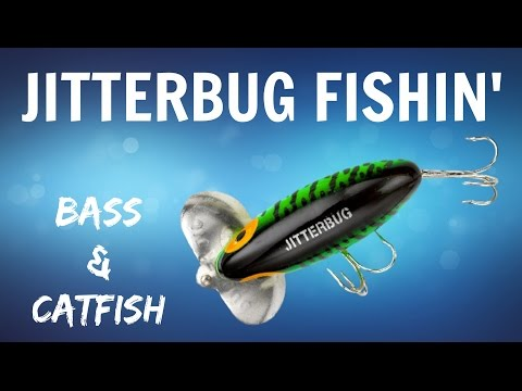 Jitterbug Fishing: Bass & Catfish