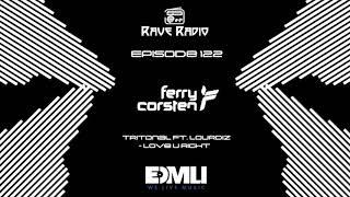 Rave Radio Episode 122 with Ferry Corsten #EDM #RaveRadio