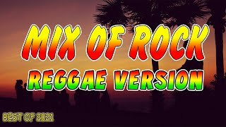 Mix Of Rock Reggae Version 2021 | Best Of Slow Rock | Best Of Classics Rock | High Quality