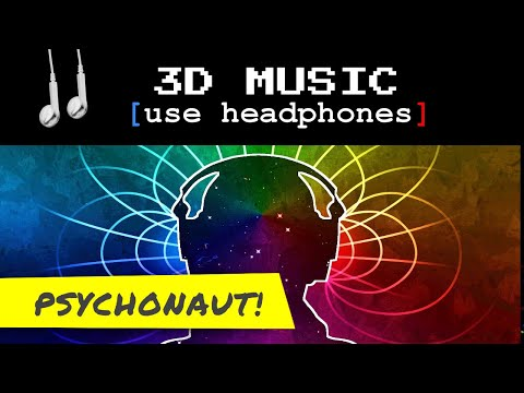3D Audio ♫  Psychonaut! wear headphones for 3D effect