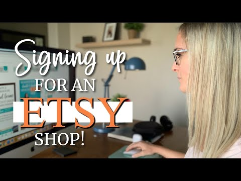 What Do You Need To Have An Etsy Shop? Etsy's Sign Up Process!