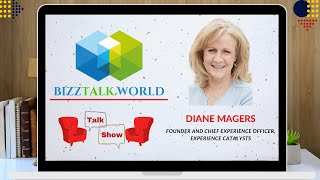 BizzTalk World Talk Show with Diane Magers, Founder at Experience Catalysts