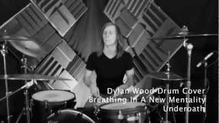 Dylan Wood - Underoath - Breathing In A New Mentality (Drum Cover)