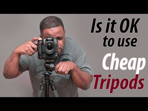Is it OK to use Cheap Tripods?