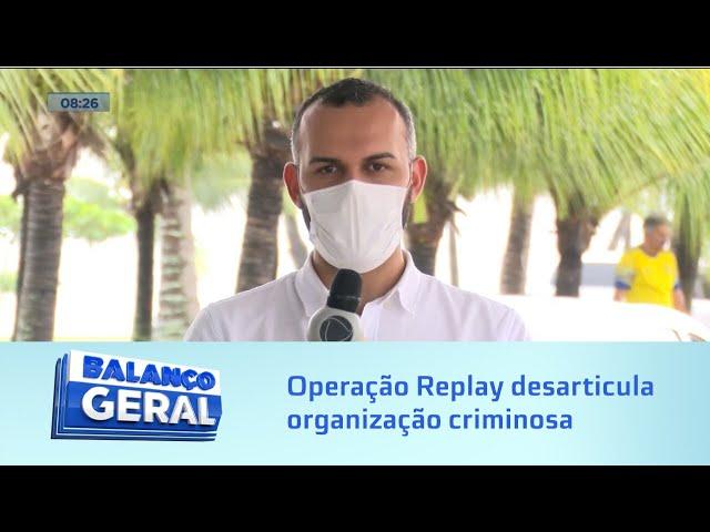 Dez presos: Operação Replay desarticula organização criminosa especializada no tráfico de drogas