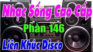 LK Hòa Tấu Disco - Cho Vừa Lòng Em - Nhạc Sống Cao Cấp ( Phần 146)