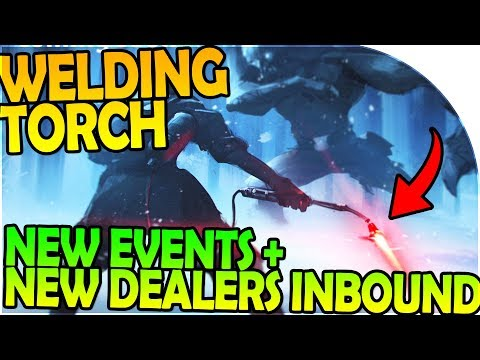 WELDING TORCH + NEW EVENTS + NEW TYPES OF DEALERS INBOUND -