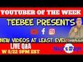 YOUTUBER OF THE WEEK - TEEBEE PRESENTS