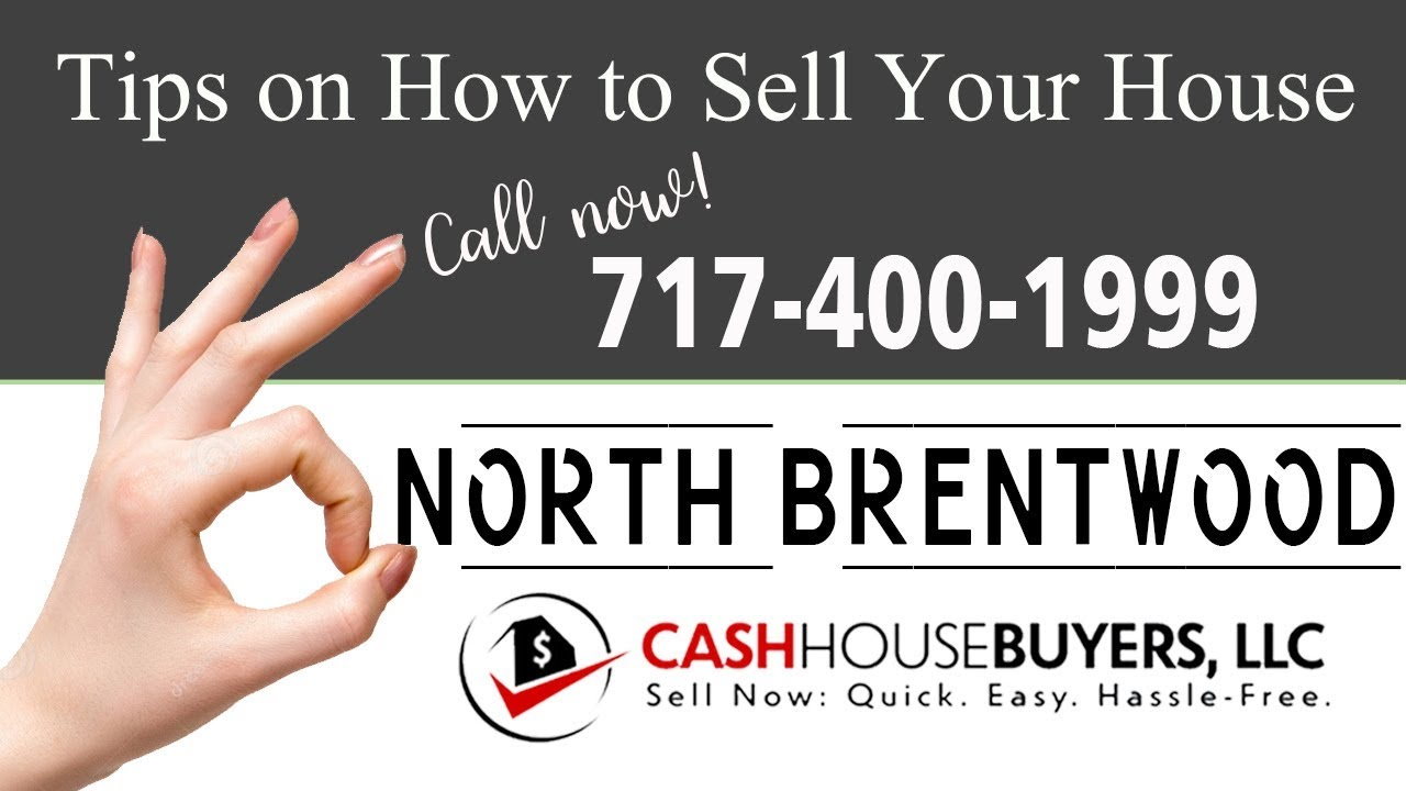 Tips Sell House Fast North Brentwood | Call 7174001999 | We Buy Houses North Brentwood