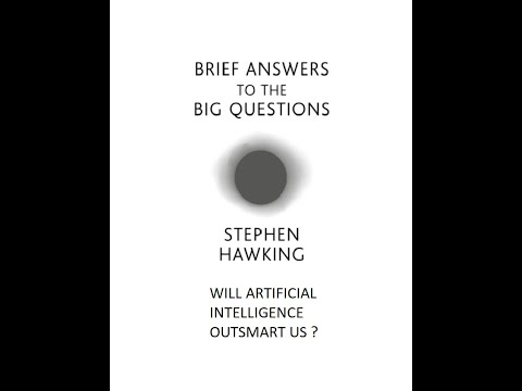 WILL ARTIFICIAL INTELLIGENCE OUTSMART US ?- Brief Answers To Short Questions by STEPHEN ,part-10