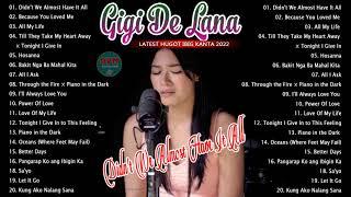 Gigi De Lana OPM Non Stop Playlist 2022 - Gigi De Lana Latest Hugot Ibig Kanta 2022 Full Album