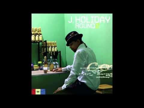 Homeless -  J Holiday (Round 2)