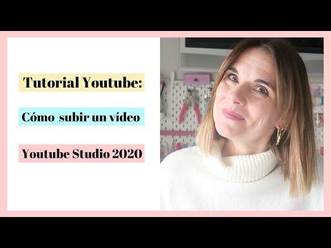 TUTORIAL YOUTUBE 2020: Cómo Subir Un Vídeo Correctamente Con El Nuevo Youtube Studio 2020