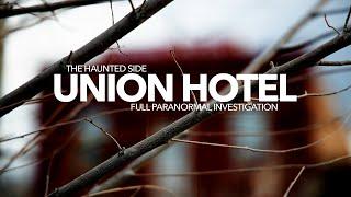 Union Hotel | Paranormal Investigation | Full Episode 4K | S02 E09