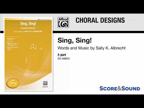 Sing, Sing! (Cantate Domino), by Sally K. Albrecht – Score & Sound