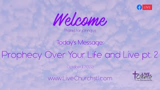 Prophecy Over Your Life and Live pt.2 - Join us for Online Campus - October 11, 2020
