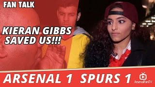 Kieran Gibbs Saved Us!!!  | Arsenal 1 Spurs 1