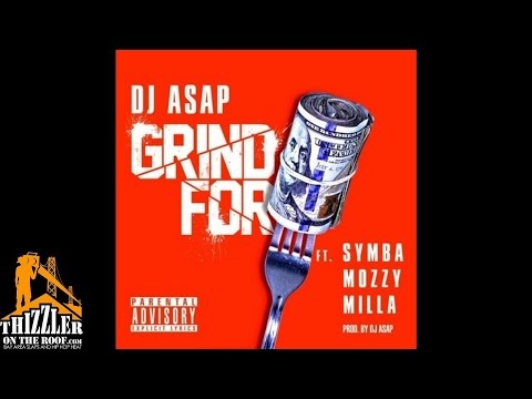 DJ ASAP ft. Symba, Mozzy, Milla - Grind For [Thizzler.com]