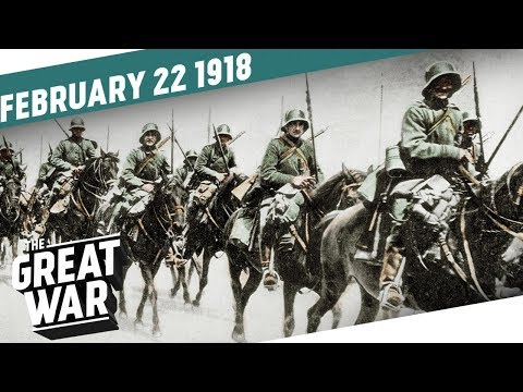 Operation Faustschlag - Germany Advances In The East Again I THE GREAT WAR Week 187