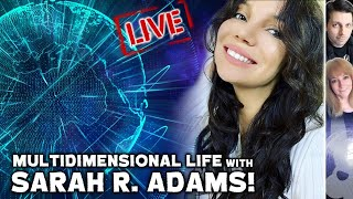 Multidimensional Life with Sarah R. Adams!