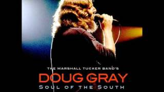 Let Me be the Fool - Doug Gray - Marshall Tucker Band - Soul of the South