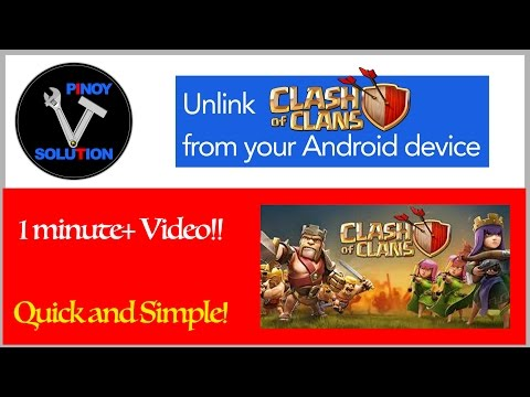 Unlink Clash Of Clan From Your Android Device